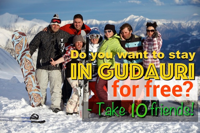 Do you want to stay in Gudauri for free? Take 10 your friends!
